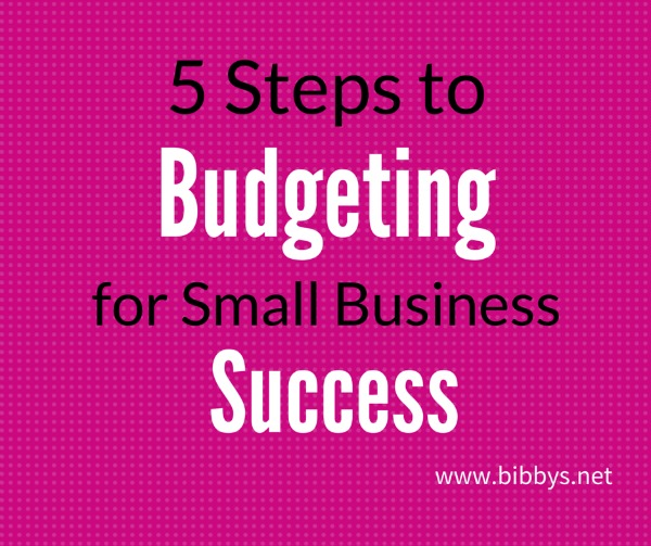 5 steps to budgeting for small business success