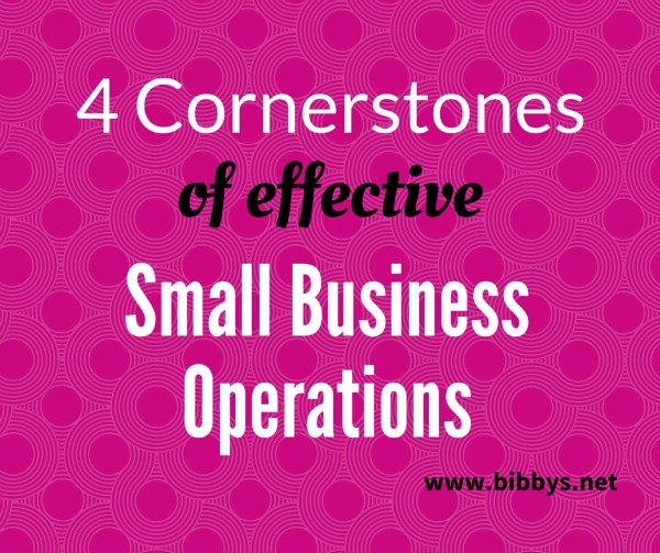 4 cornerstones of effective small business operations