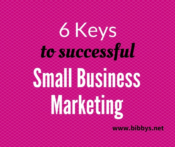 6 keys to successful small business marketing